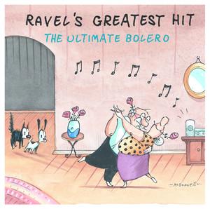 Ravel's Greatest Hit: The Ultimate Bolero album