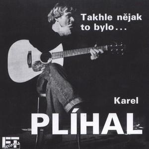 Karel Plíhal - Takhle nejak to bylo