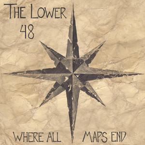 Where All Maps End  - The Lower 48