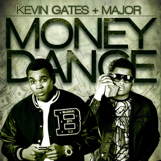 Money Dance, a song by Kevin Gates, Major on Spotify