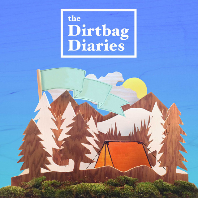 The Dirtbag Diaries