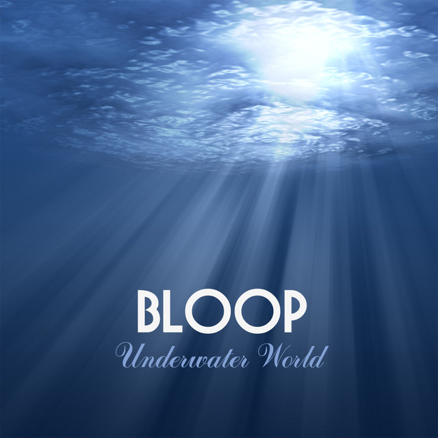 The Bloop Underwater Mp3 Sound of the Sea - New Age Nature Music