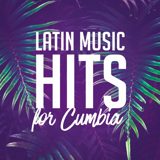 Latin Music Hits for Cumbia