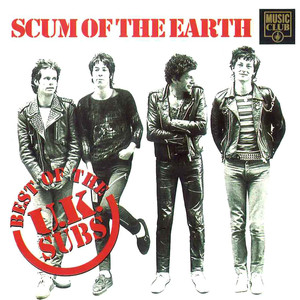 Scum of the Earth: The Best of the UK Subs album