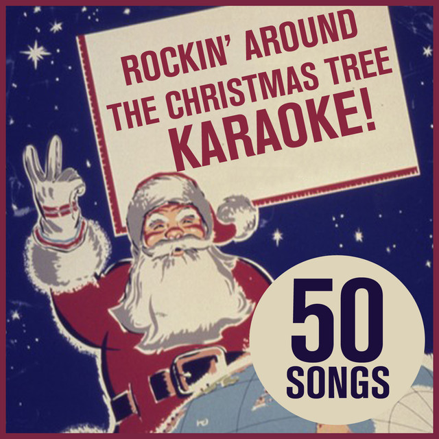 Featured on Rocking Around the Christmas Tree Karaoke! 50 Songs of the Best Karaoke  Christmas Music for Male & Female Voice Featuring Jingle Bell Rock, ... - Rockin' Around The Christmas Tree (Originally Performed By Tony