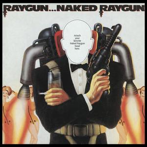 Raygun...Naked Raygun album