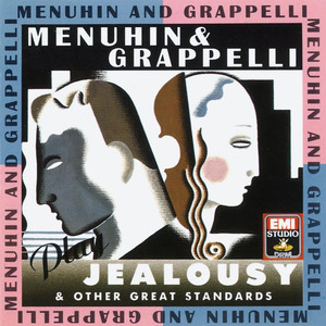 Menuhin & Grappelli Play Jealousy & Other Great Standards - Ray Henderson