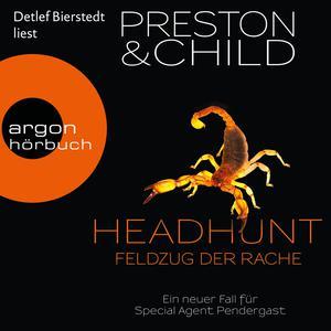 Headhunt - Feldzug der Rache - Ein neuer Fall für Special Agent Pendergast (Gekürzte Lesung) Hörbuch kostenlos
