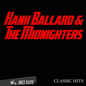 Classic Hits By Hank Ballard, The Midnighters