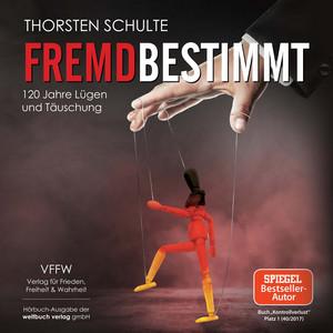Fremdbestimmt (120 Jahre Lügen und Täuschung) Audiobook
