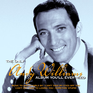 The Only Andy Williams Album You'll Ever Need album