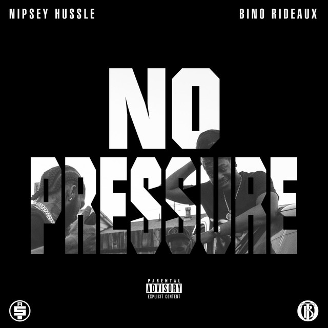 Album cover for No Pressure by Bino Rideaux, Nipsey Hussle