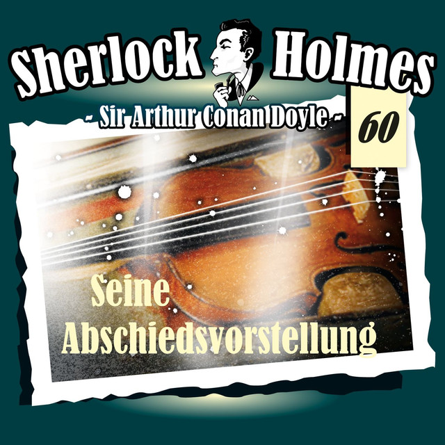 Album cover for Die Originale - Fall 60: Seine Abschiedsvorstellung by Sherlock Holmes
