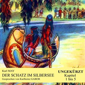 Der Schatz im Silbersee (Kapitel 1 bis 5)