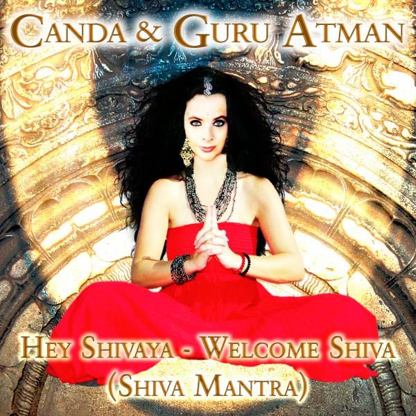 Hey Shivaya - Welcome Shiva (Shiva Mantra) by Canda on Spotify