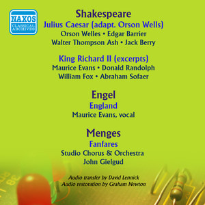 Shakespeare: Julius Caesar (adapted by Orson Welles) - King Richard II - Engel: England - Menges: Fanfares (1937-1941)