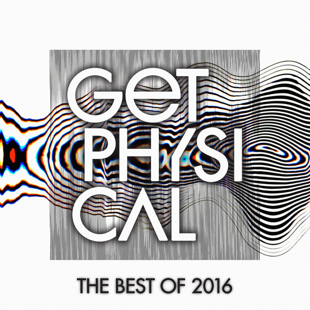 Loco Dice, Luke Solomon, Various Artists, Olivier Giacomotto, Ruede Hagelstein, Reno Wurzbacher, Kölsch, Late Nite Tuff Guy, Brian Cid, Konstantin Sibold, Emanuel Satie, Radio Slave, Thomas Gandey, The Cheapers, Andrew Grant, James Duncan Get Physical Music Presents: The Best of Get Physical 2016 album cover