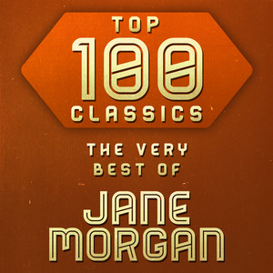 Top 100 Classics - The Very Best of Jane Morgan album