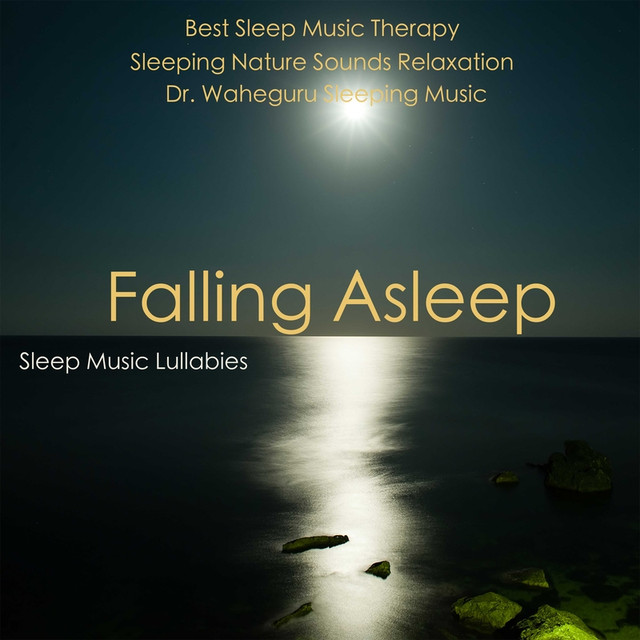 Falling Asleep: Best Sleep Music Therapy - Dr  Waheguru Sleeping