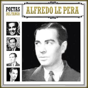 Poetas del Tango Alfredo Le Pera
