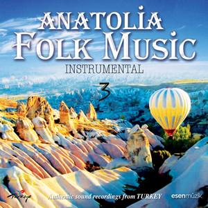 Anatolia Folk Music, Vol. 3 (Authentic Sound Recordings From Turkey) Albümü