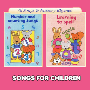 Number and Counting Songs & Learning to Spell - Children Songs