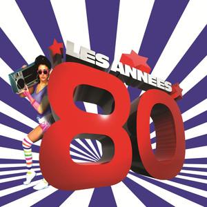 100% Hits - Les années 80 [Les plus grands hits des années 80]