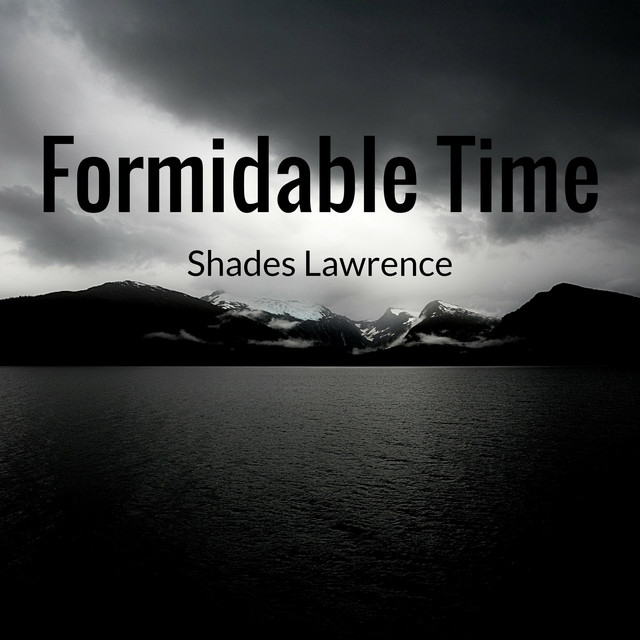 5a19c59f761 Formidable Time by Shades Lawrence on Spotify