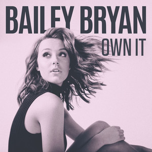 Bailey Bryan Own It cover