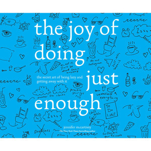 The Joy of Doing Just Enough - The Secret Art of Being Lazy and Getting Away with It (Unabridged)