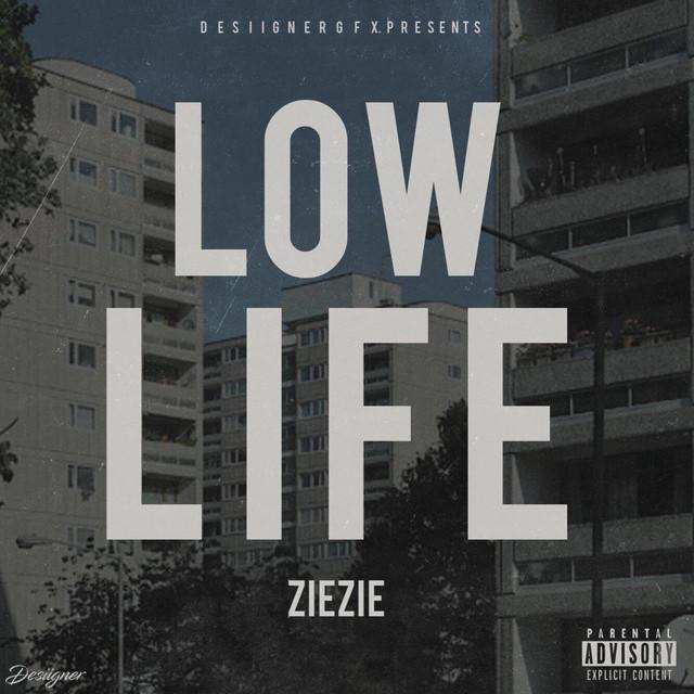 "ZieZie-""Low Life"""