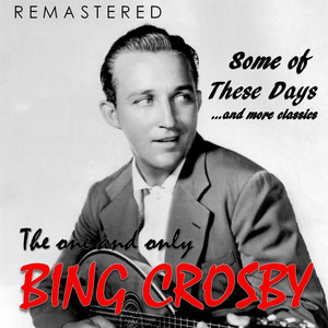The One and Only Bing Crosby (Remastered)