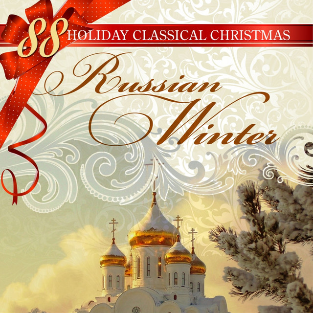 88 holiday classical christmas russian winter by various artists on spotify - Classical Christmas