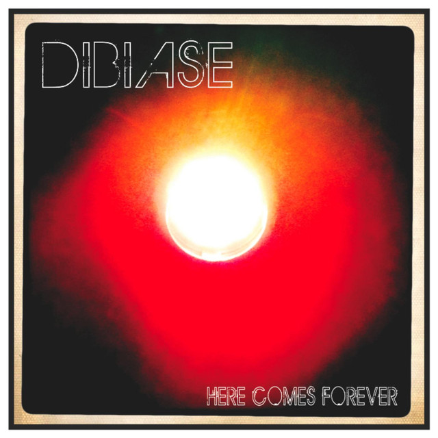 Dibiase - Here Comes Forever
