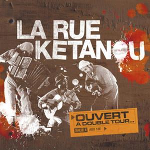 Ouvert a double tour - La Rue Kétanou