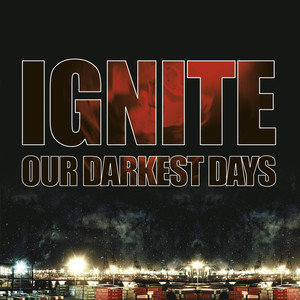 Our Darkest Days - Ignite