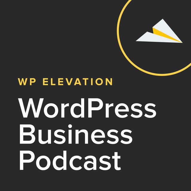 WP Elevation WordPress Business Podcast on Spotify