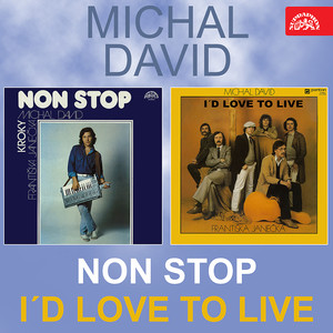 Michal David - Non Stop I'd Love To Live