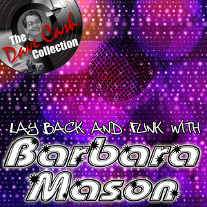 Lay Back And Funk With Barbara Mason - [The Dave Cash Collection] album