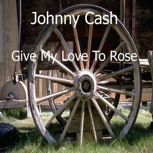 Give My Love to Rose album