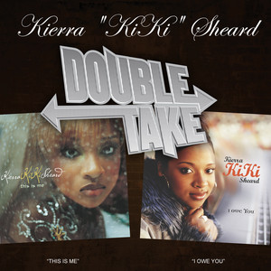 Double Take: Kierra Kiki Sheard Albümü