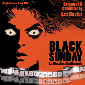 Black Sunday (Original Motion Picture Soundtrack) [La Maschera Del Demonio]