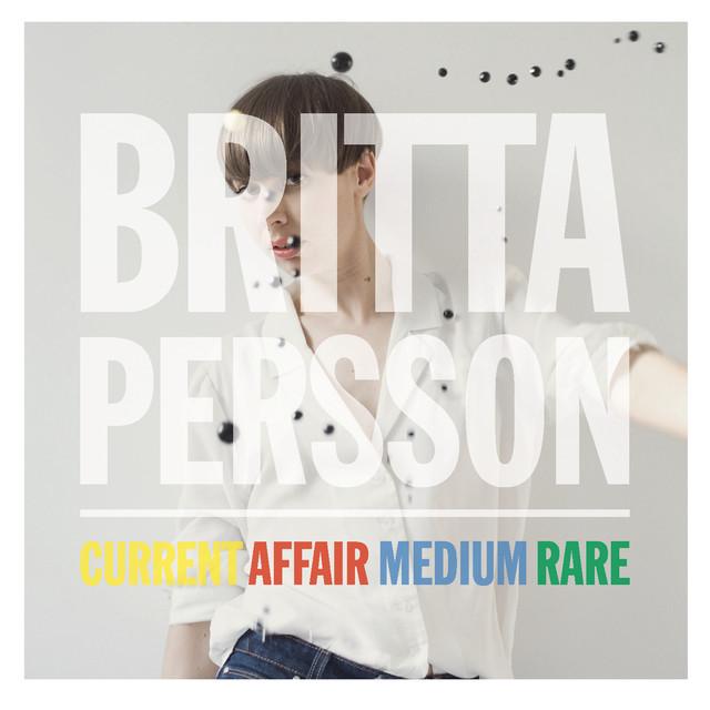 Skivomslag för Britta Persson: Current Affair Medium Rare