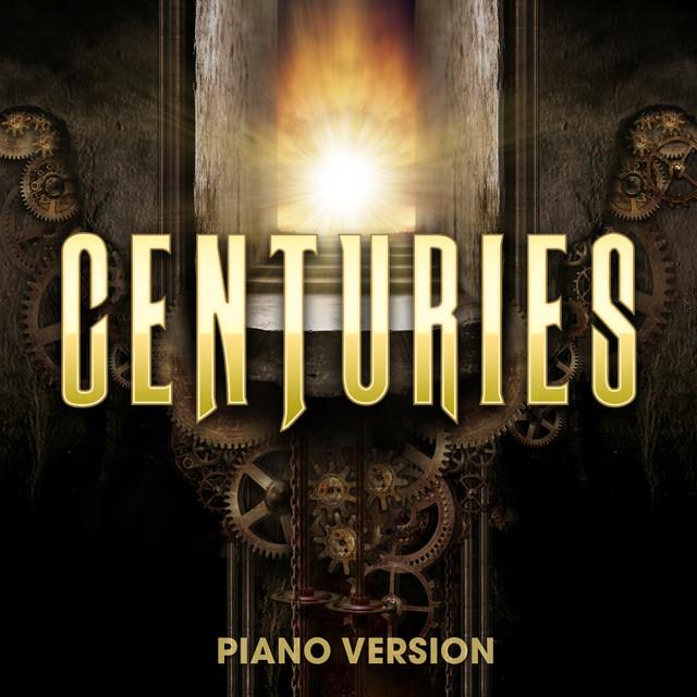 Centuries (Piano Version)