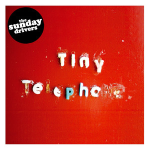 Tiny Telephone - The Sunday Drivers