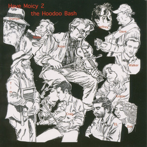 Have Moicy 2 the Hoodoo Bash album
