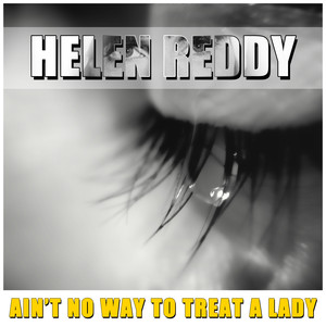 Ain't No Way To Treat A Lady album