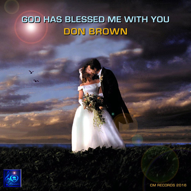 God Has Blessed Me With You By Don Brown On Spotify
