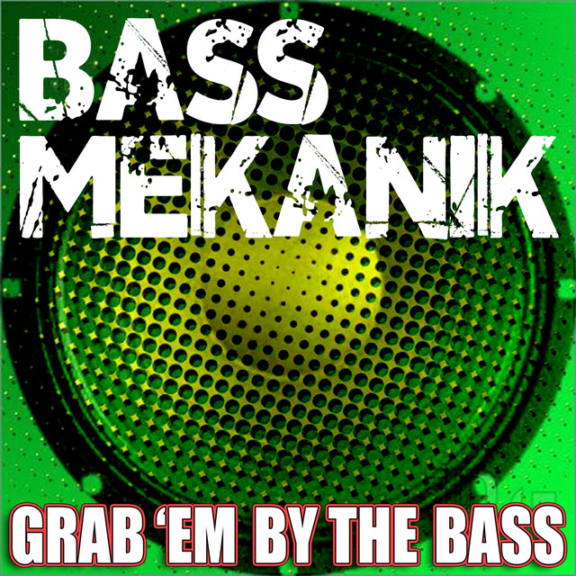 Grab'em by the Bass