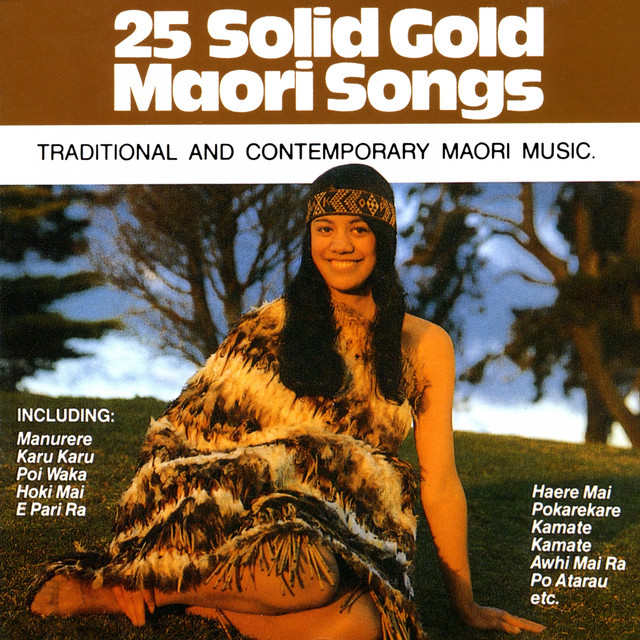 25 Solid Gold Maori Songs (Traditional and Contemporary Maori Music